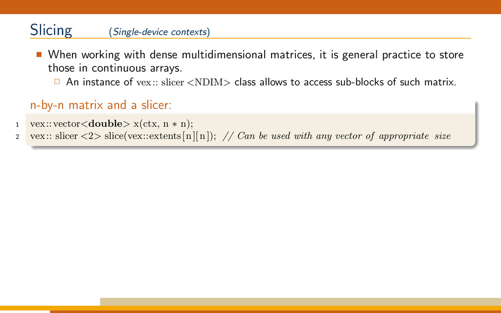 Slicing (Single-device contexts) When working w...