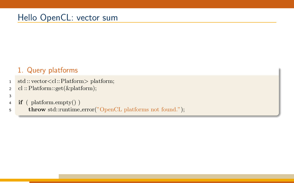 Hello OpenCL: vector sum 1. Query platforms 1 s...