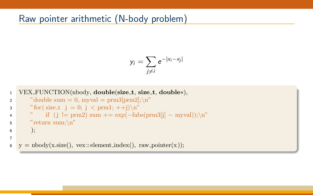Raw pointer arithmetic (N-body problem) yi = j=...