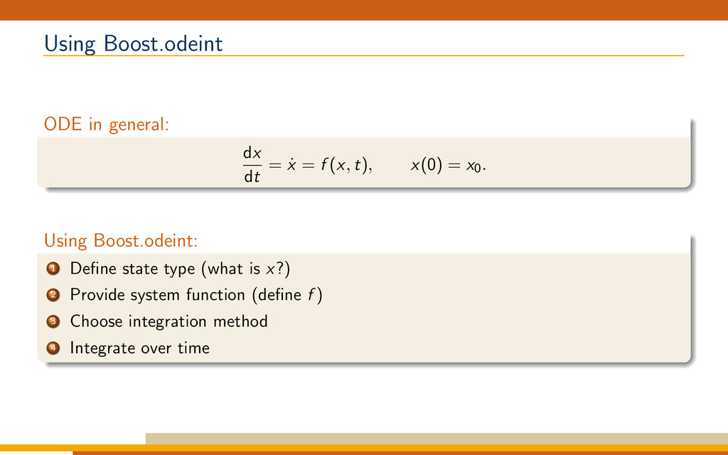 Using Boost.odeint ODE in general: dx dt = ˙ x ...