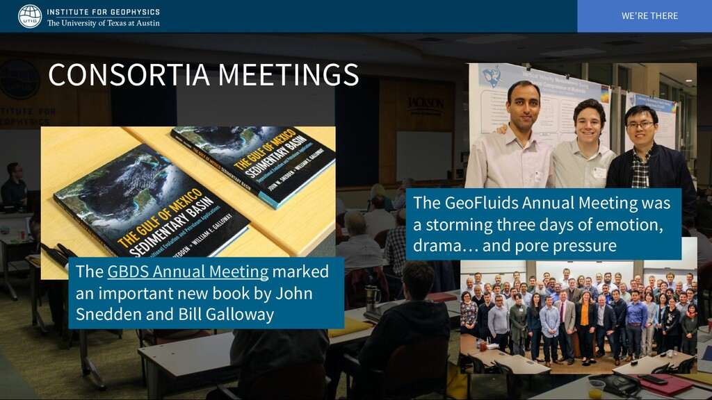 WE'RE THERE CONSORTIA MEETINGS The GeoFluids An...