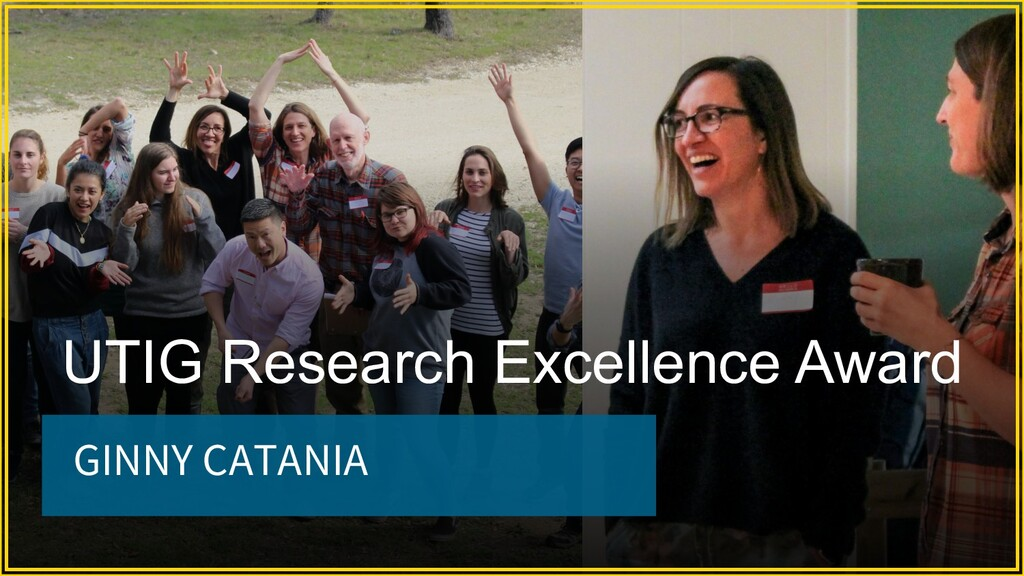 GINNY CATANIA UTIG Research Excellence Award