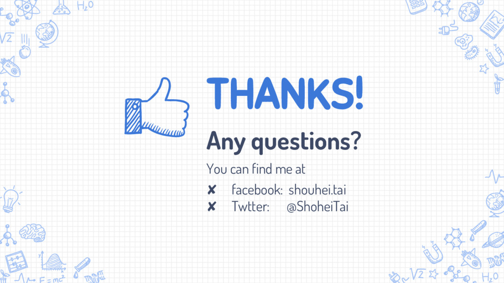 THANKS! Any questions? You can find me at ✘ fac...
