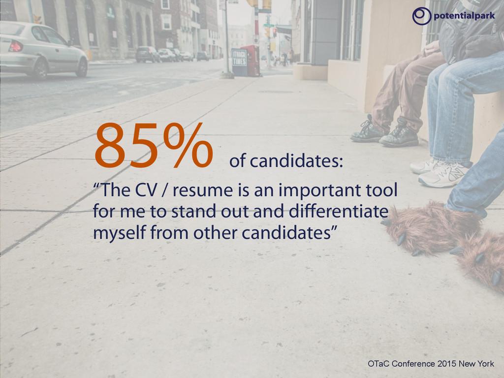 OTaC Conference 2015 Frankfurt 85% of candidate...