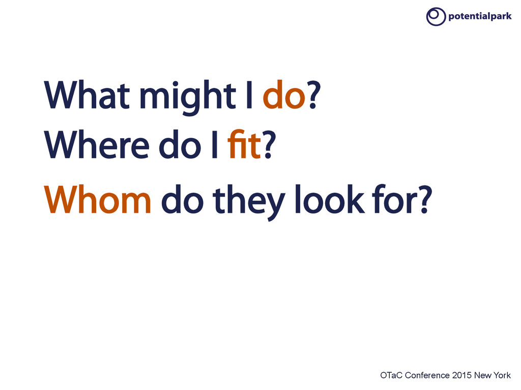 OTaC Conference 2015 New York What might I do? ...