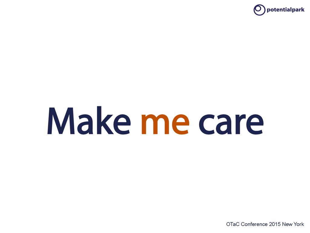 OTaC Conference 2015 New York Make me care