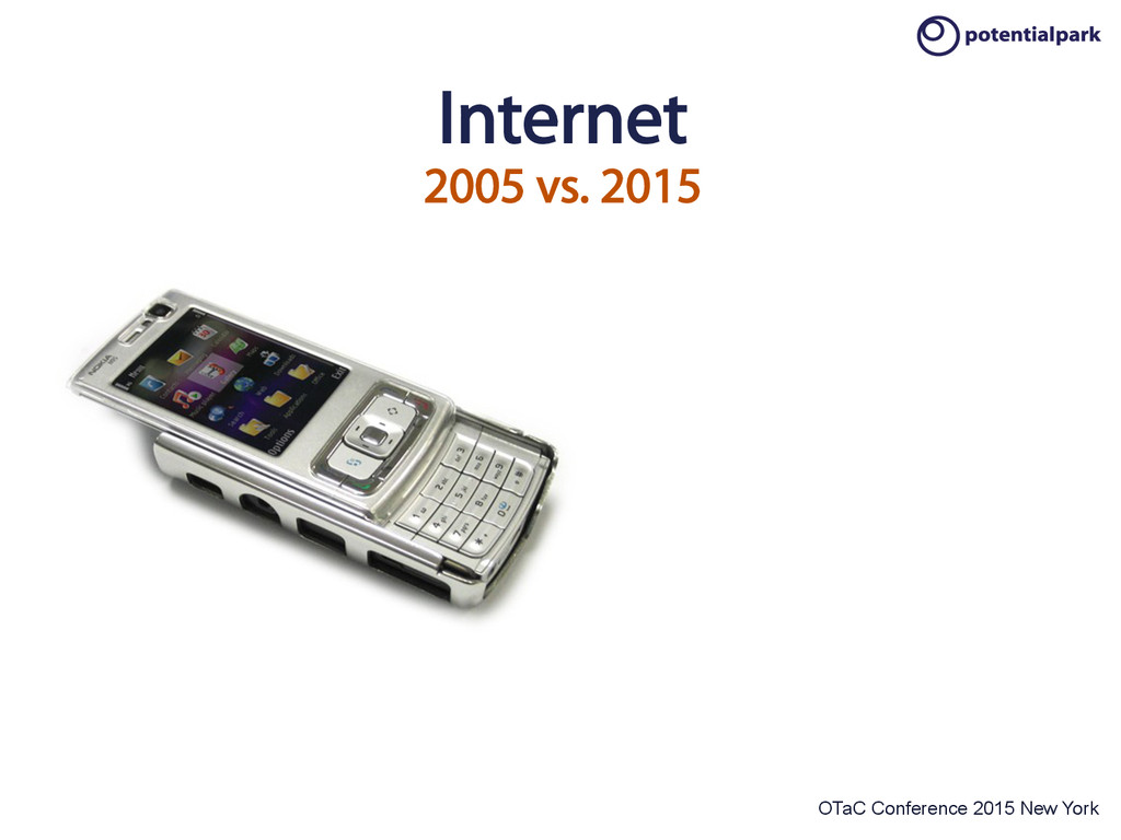 OTaC Conference 2015 New York Internet 2005 vs....