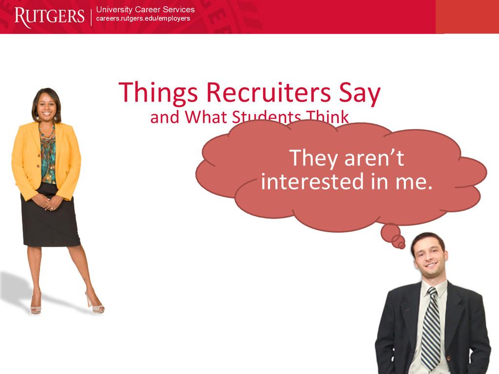 University Career Services careers.rutgers.edu/...