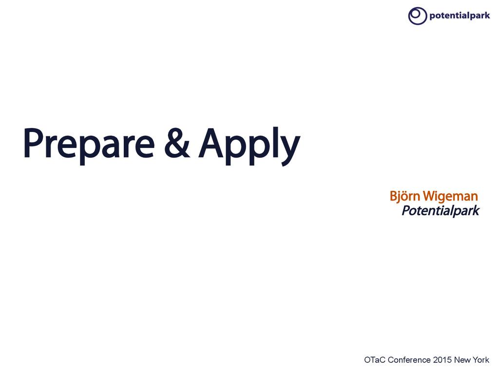 OTaC Conference 2015 New York Prepare & Apply B...