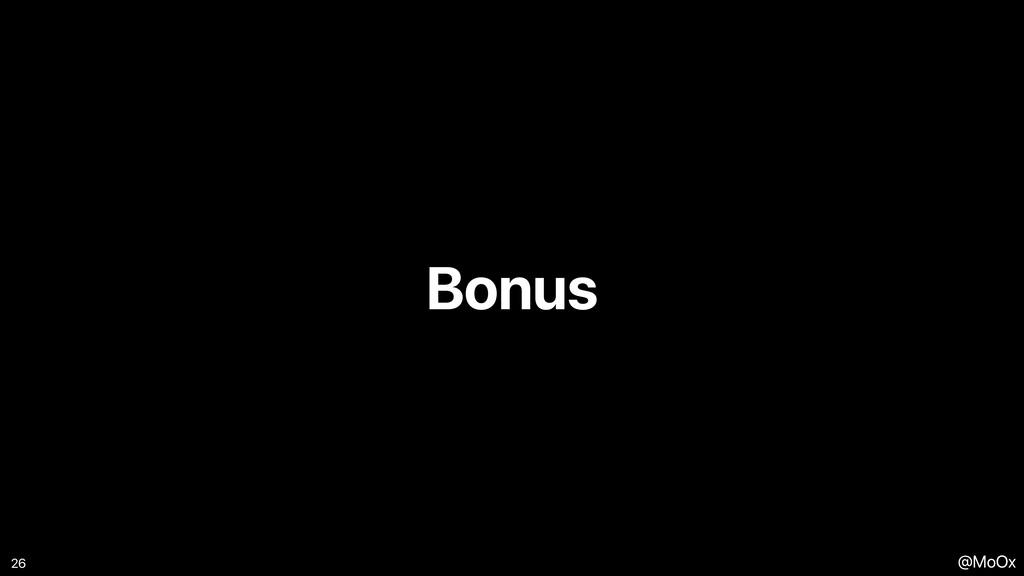 @MoOx Bonus 26