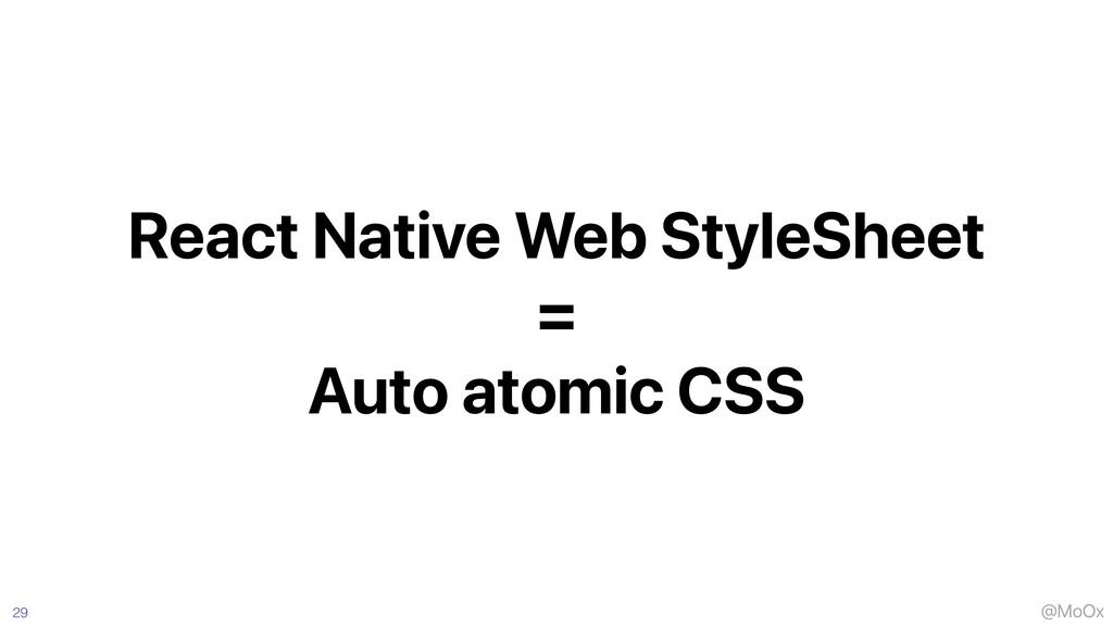 @MoOx React Native Web StyleSheet   =   Auto at...