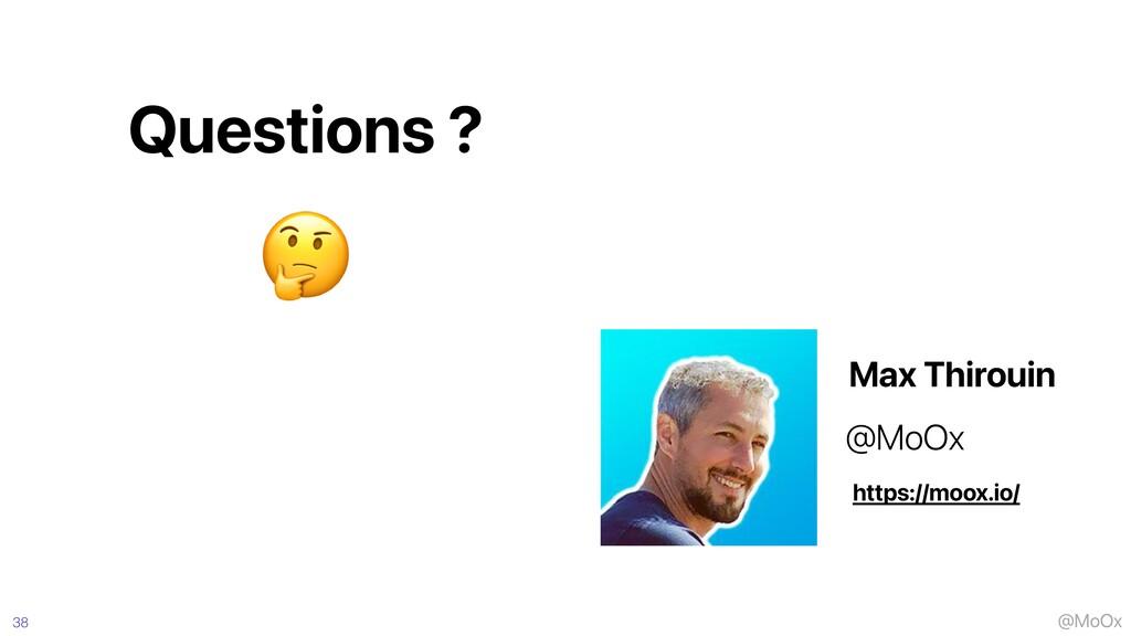 @MoOx 38 Questions ? https://moox.io/ @MoOx Max...