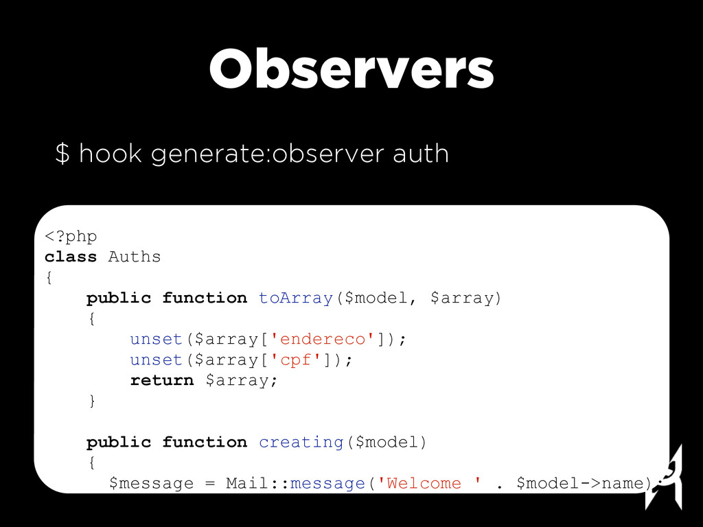 Observers $ hook generate:observer auth <?php c...