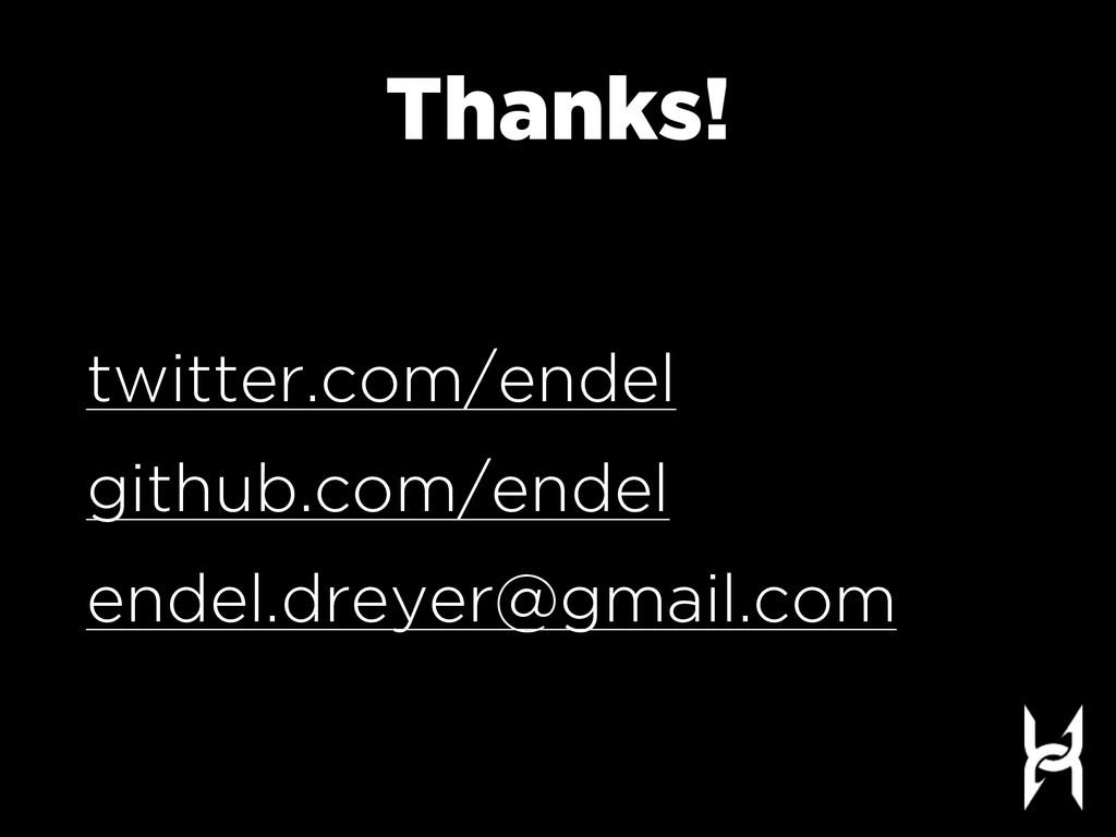 Thanks! twitter.com/endel github.com/endel ende...