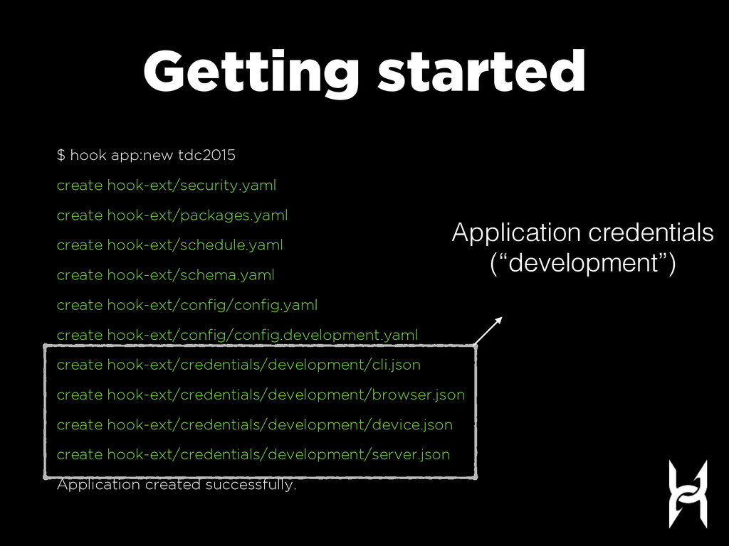 Getting started $ hook app:new tdc2015 create h...