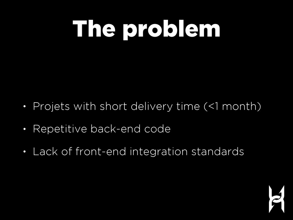 The problem • Projets with short delivery time ...