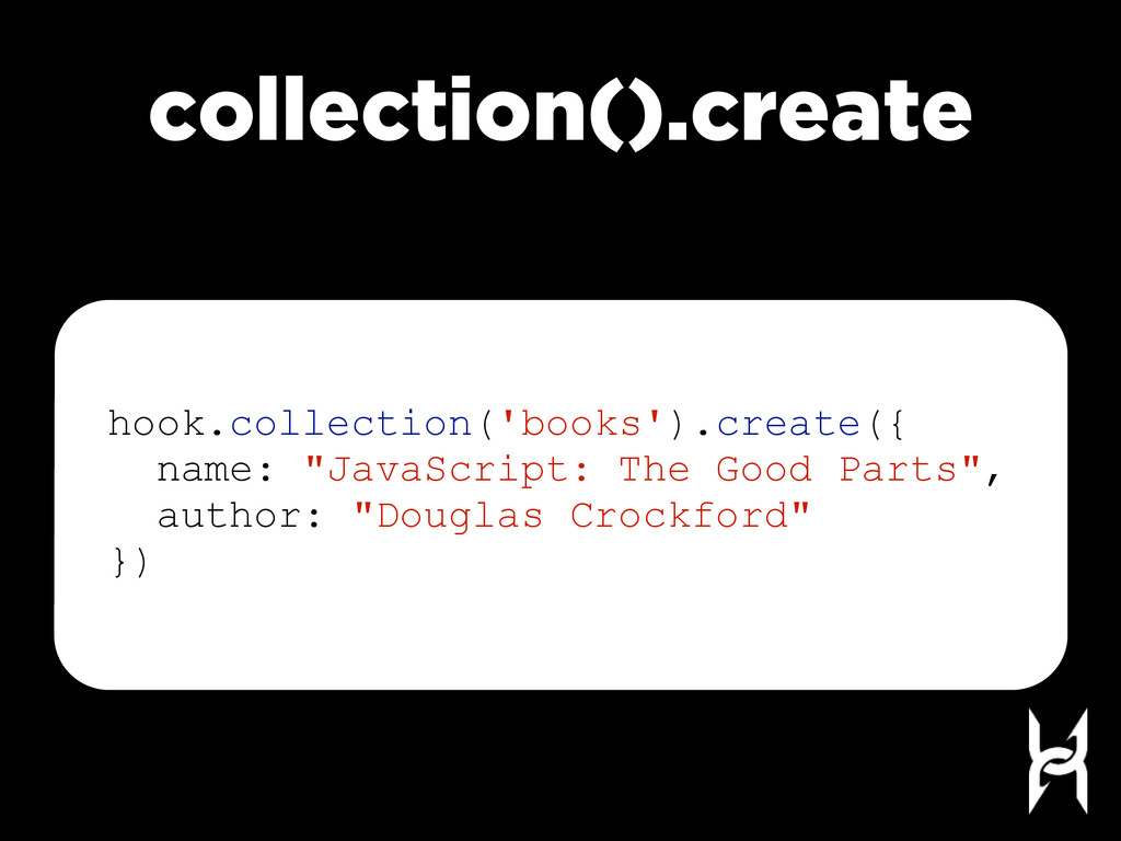 collection().create hook.collection('books').cr...