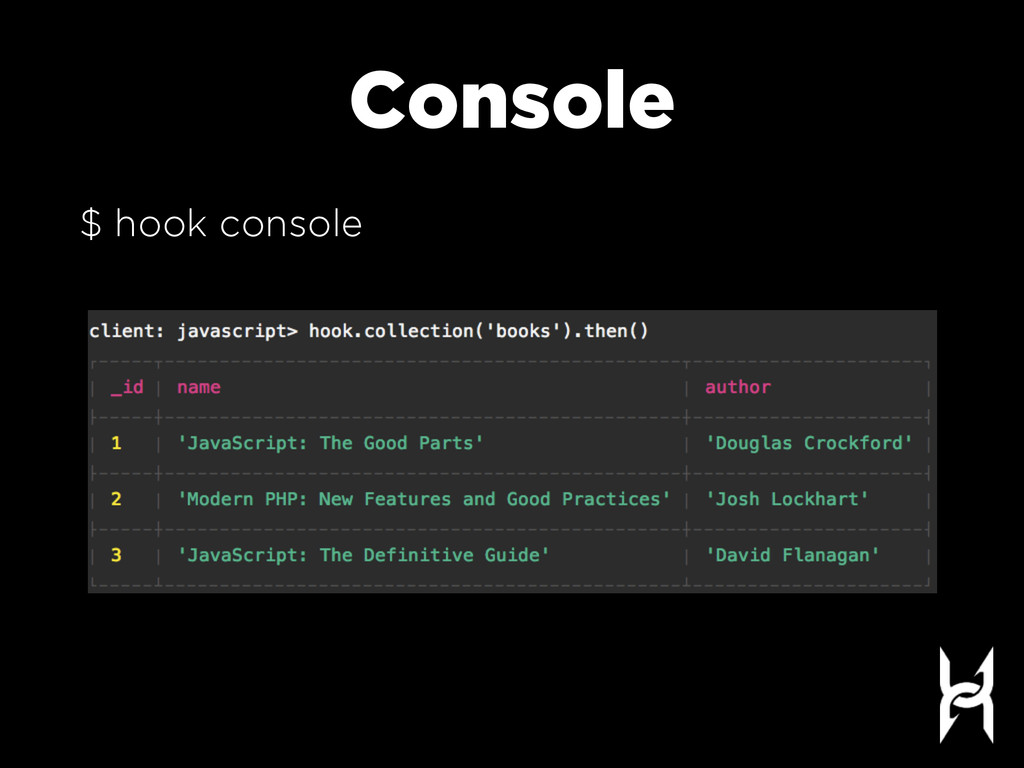 Console $ hook console
