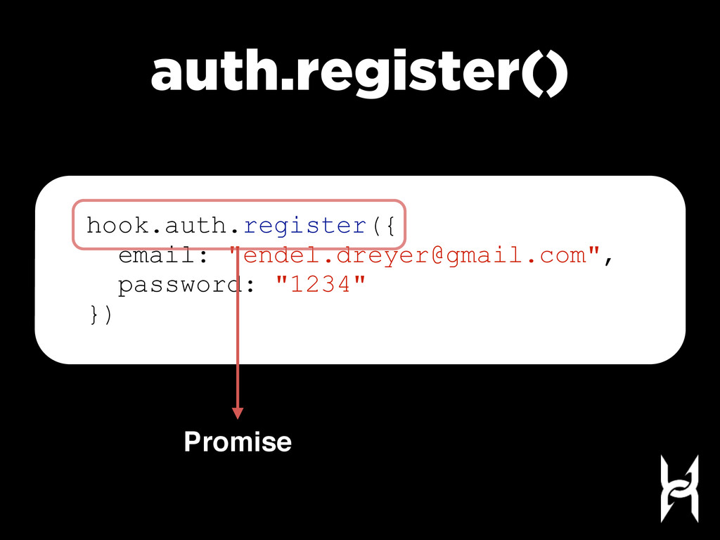 auth.register() Promise hook.auth.register({ em...