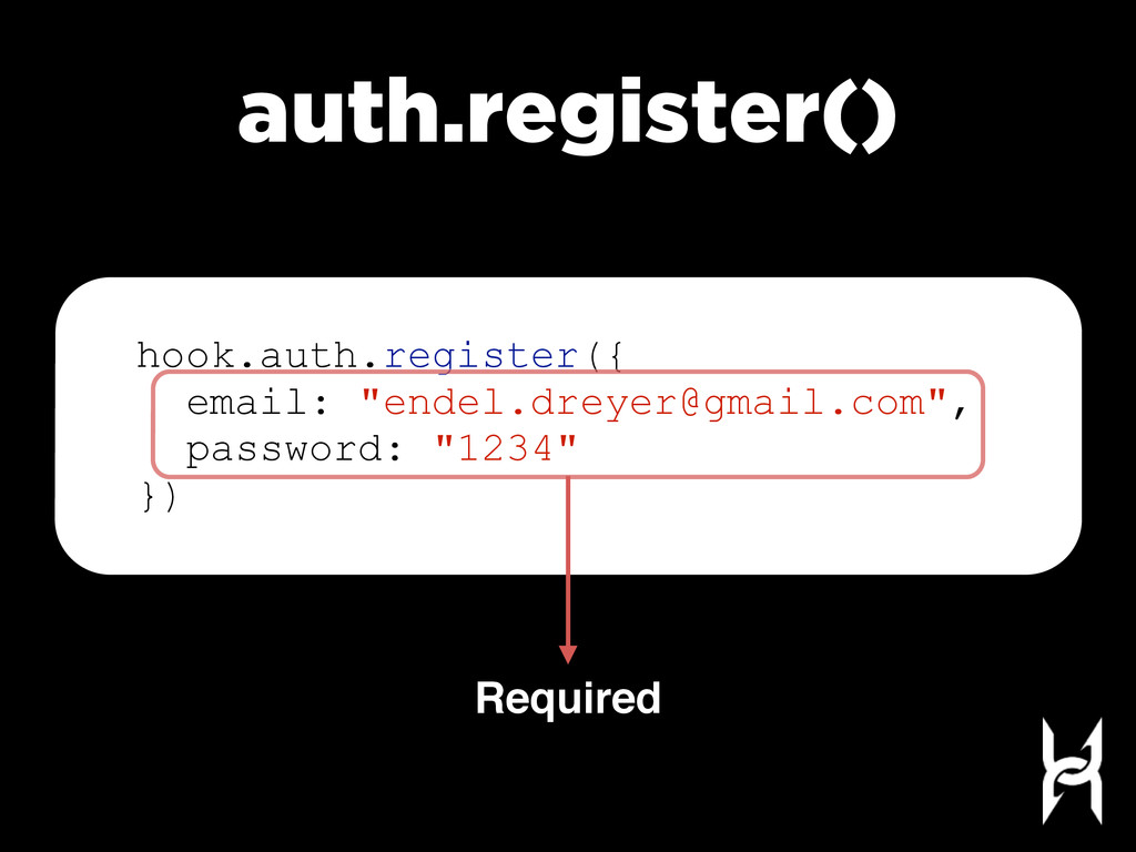auth.register() Required hook.auth.register({ e...