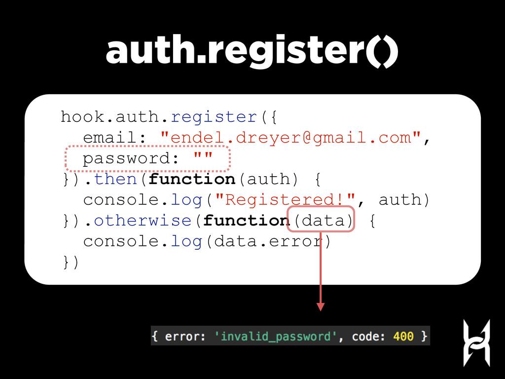 "auth.register() hook.auth.register({ email: ""en..."