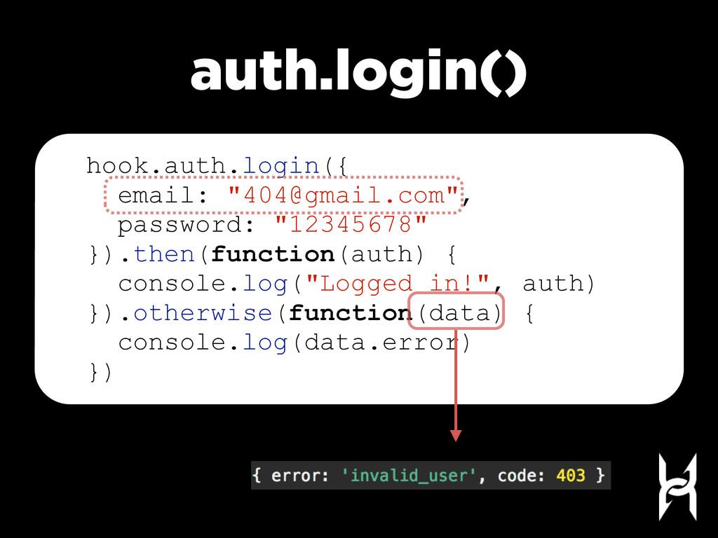 """auth.login() hook.auth.login({ email: """"404@gmai..."""