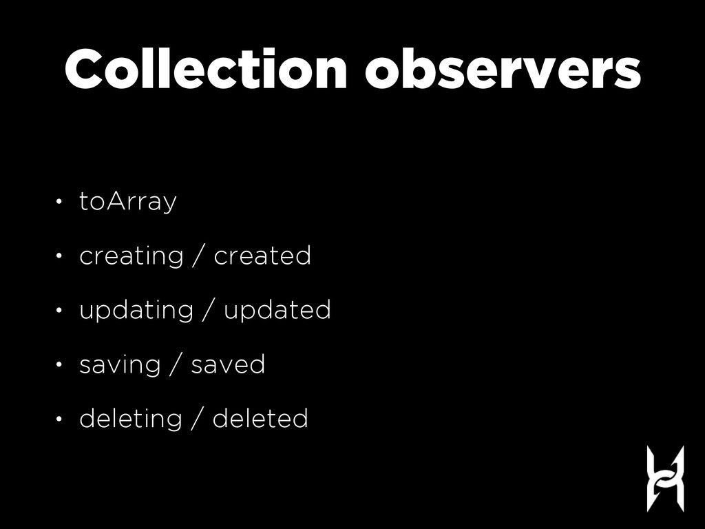 Collection observers • toArray • creating / cre...