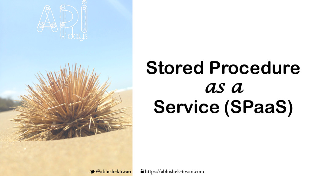 Stored Procedure as a Service (SPaaS) t @abhish...