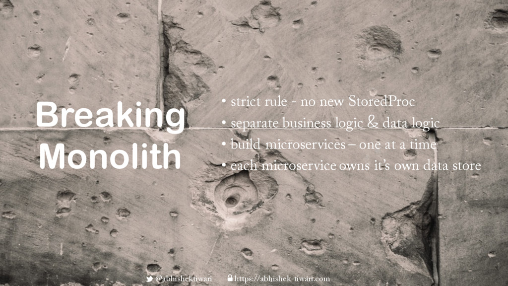 Breaking Monolith • strict rule - no new Stored...