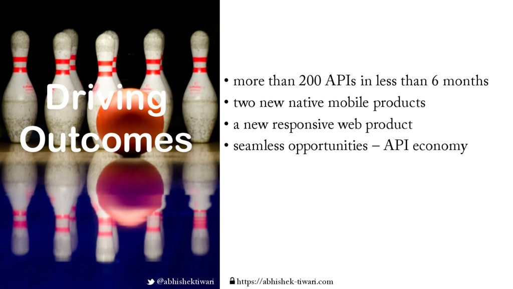 Driving Outcomes • more than 200 APIs in less t...