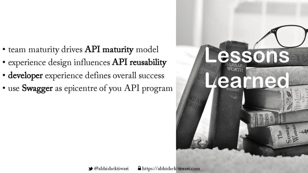 • team maturity drives API maturity model • exp...