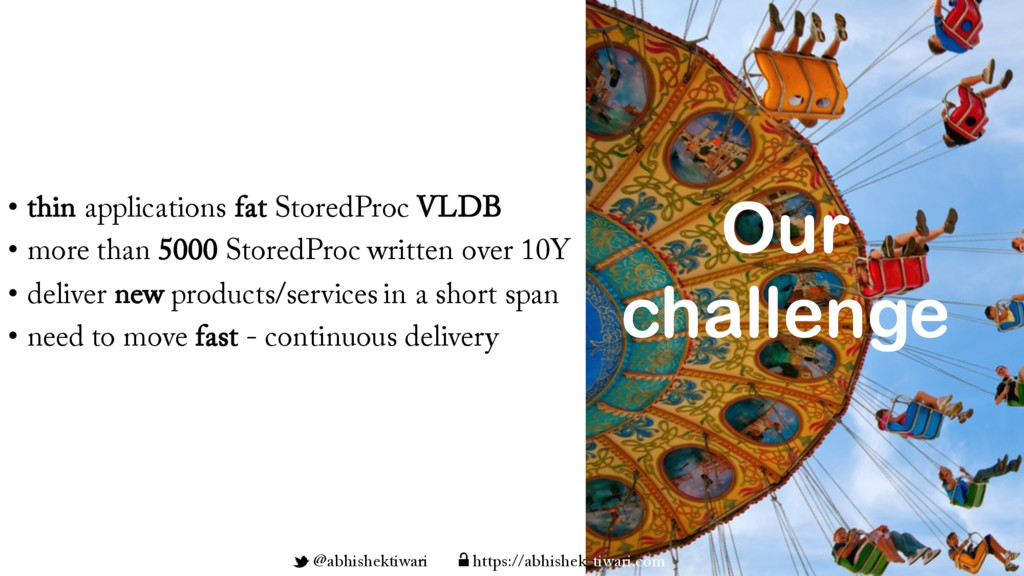 • thin applications fat StoredProc VLDB • more ...