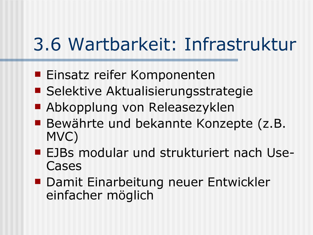3.6 Wartbarkeit: Infrastruktur  Einsatz reifer...