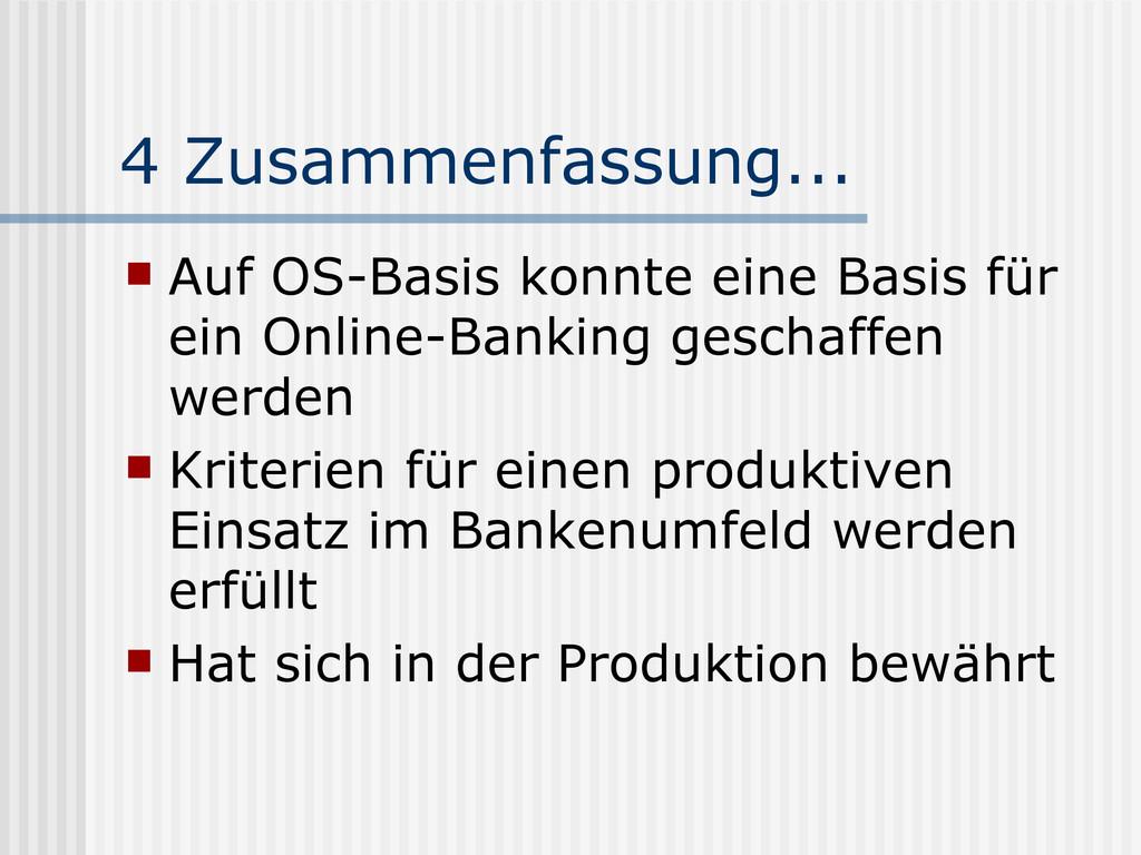4 Zusammenfassung...  Auf OS-Basis konnte eine...