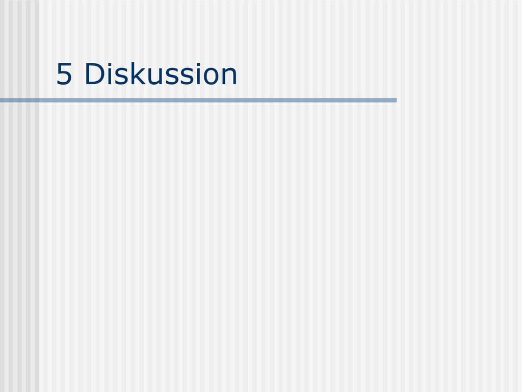 5 Diskussion