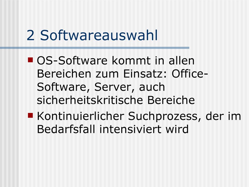 2 Softwareauswahl  OS-Software kommt in allen ...