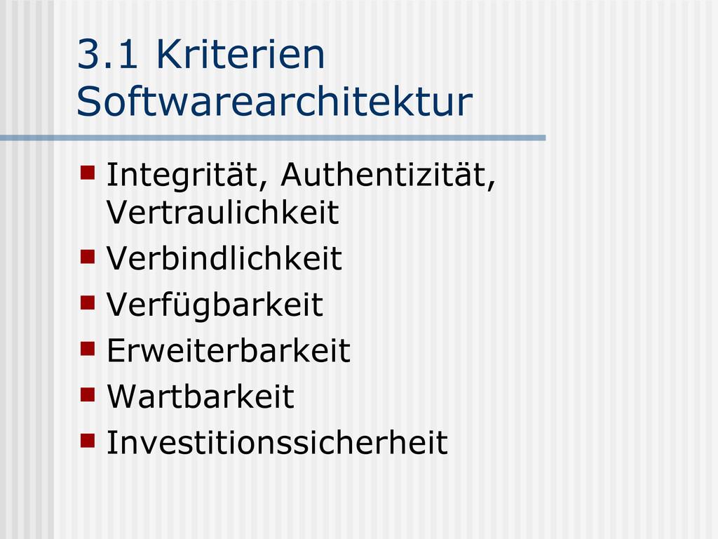 3.1 Kriterien Softwarearchitektur  Integrität,...