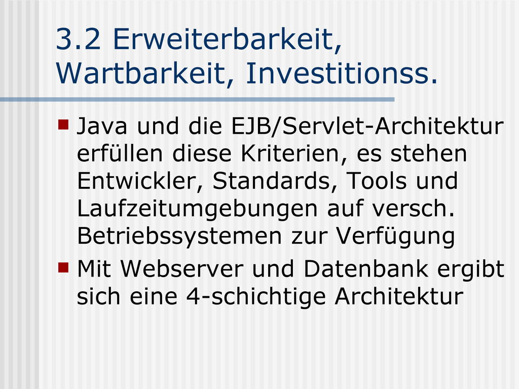 3.2 Erweiterbarkeit, Wartbarkeit, Investitionss...