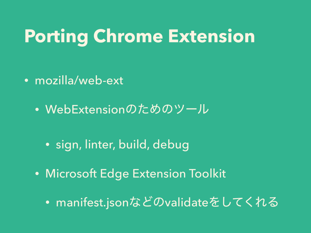Porting Chrome Extension • mozilla/web-ext • We...