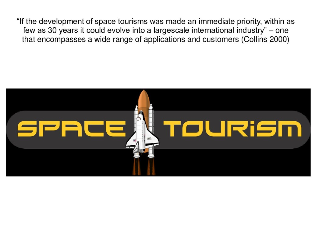 """""""If the development of space tourisms was made ..."""