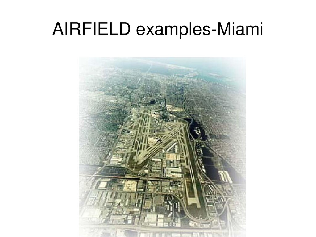 AIRFIELD examples-Miami