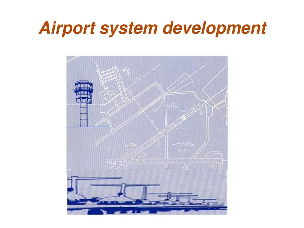 Airport system development