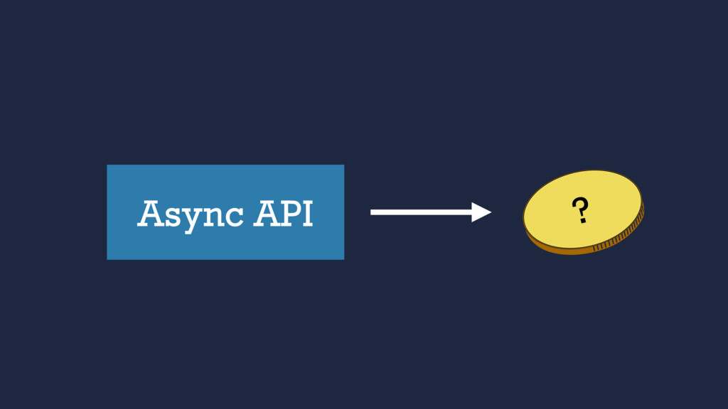 Async API ?