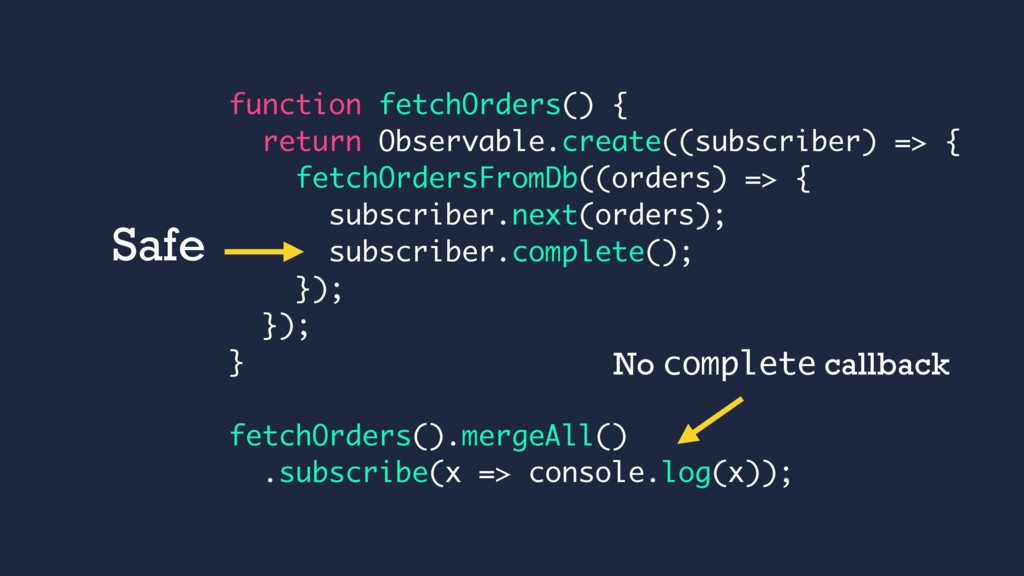 function fetchOrders() { return Observable.crea...