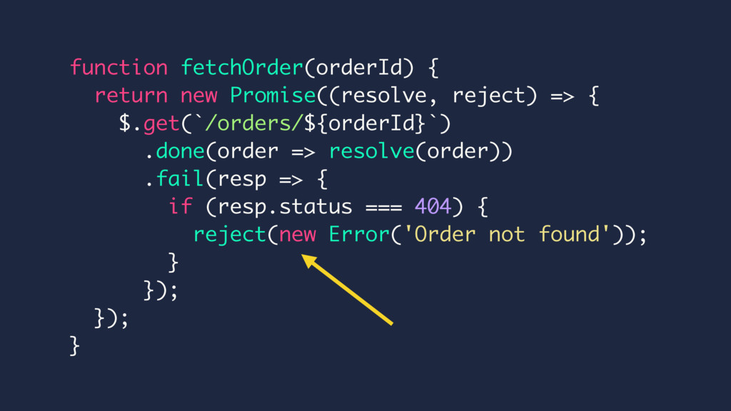 function fetchOrder(orderId) { return new Promi...
