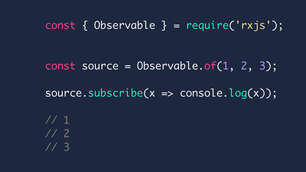 const { Observable } = require('rxjs'); const s...
