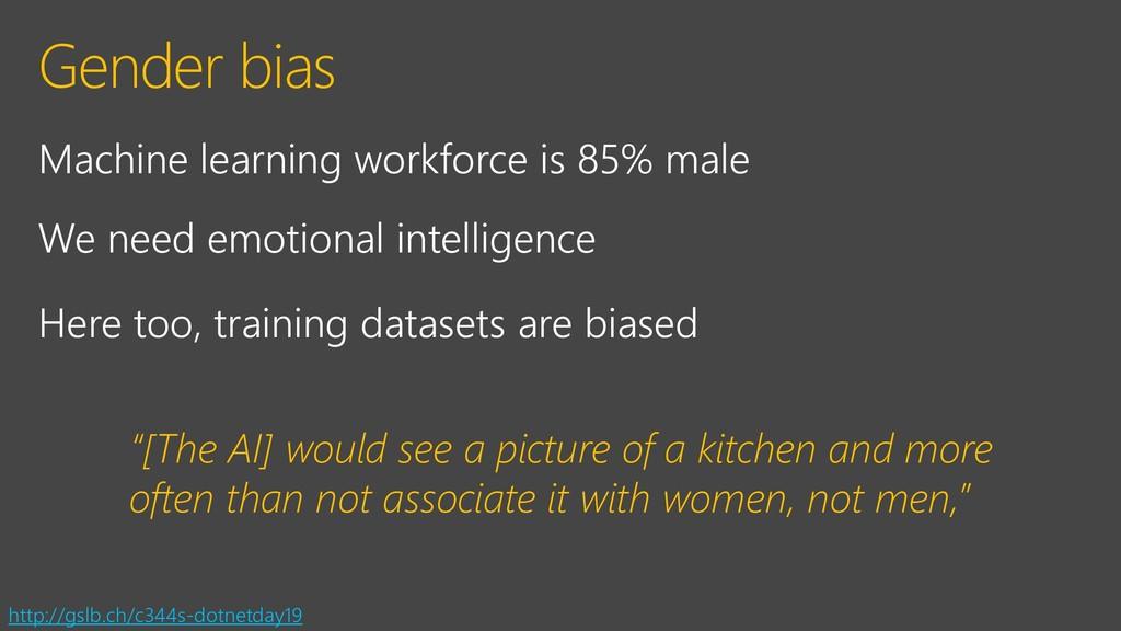 Gender bias Machine learning workforce is 85% m...