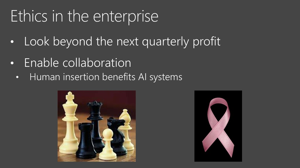 Ethics in the enterprise • Look beyond the next...