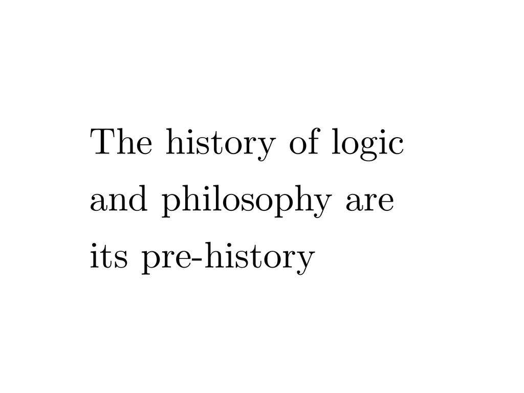 The history of logic and philosophy are its pre...