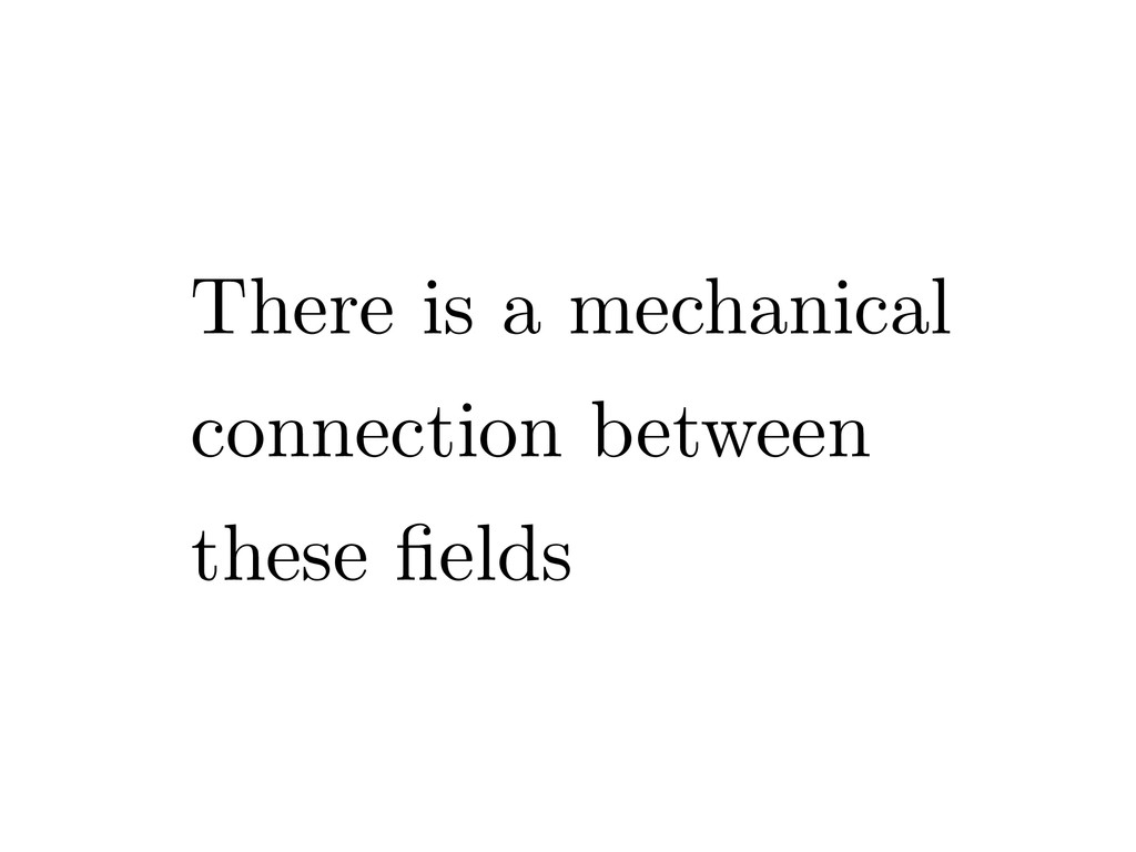 There is a mechanical connection between these ...